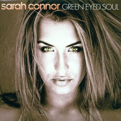 Sarah Connor - Green Eyed Soul - Zortam Music