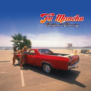 Fu Manchu - California Crossing - Zortam Music