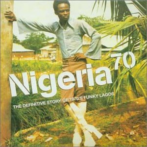Various Artists: Nigeria 70: The Definitive Story of Funky Lagos