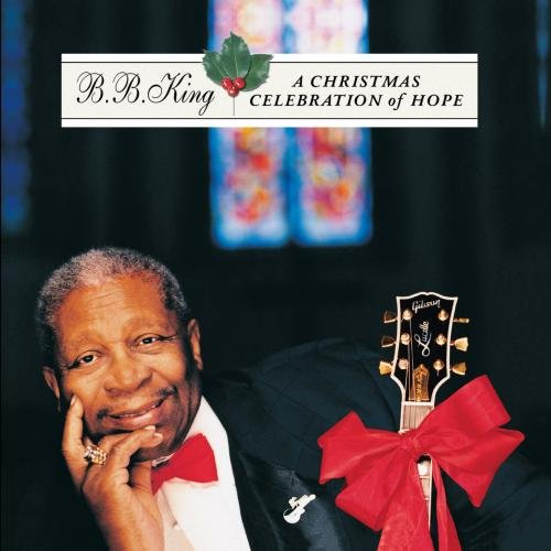 B.B. King - A Christmas Celebration Of Hope - Zortam Music