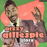 Cover de The Dizzy Gillespie Story: 1939-1950