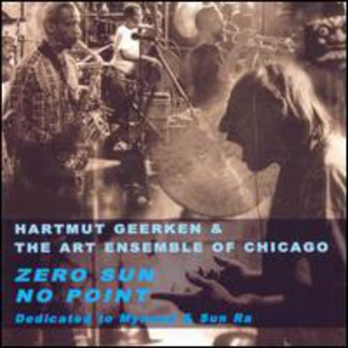 Hartmut Geerken & The Art Ensemble Of Chicago: Zero Sun No Point