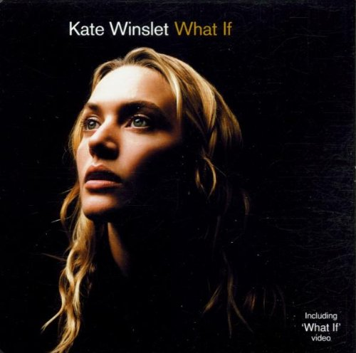 Kate Winslet - What If - Zortam Music