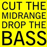 Cover von Cut the Midrange, Drop the Bass