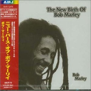 New Birth of Bob Marley