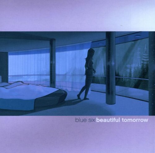 Blue 6 - Beautiful Tommorow - Zortam Music