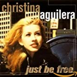 Listen to Christina Aguilera Just Be Free samples, read reviews etc. and/or buy this album