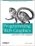 Programming Web Graphics with Perl & GNU Software