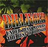Albumcover für Under Heavy Manners: The Best of Dillinger