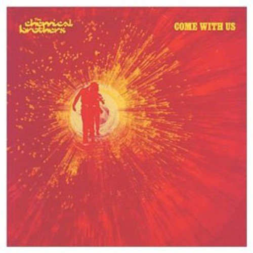 The Chemical Brothers - Come with Us - Zortam Music