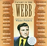 Cubierta del álbum de Caught in the Webb: A Tribute to the Legendary Webb Pierce