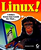 Linux! : I Didn't Know You Could Do That... (Internet)