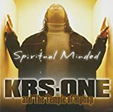 KRS-One and the Temple of Hiphop/Spiritual Minded