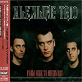 Alkaline Trio - From Here To Infirmary (+1 Bonus Track)