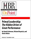 Primal Leadership: The Hidden Driver of Great Performance (HBR OnPoint Enhanced Edition)