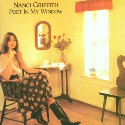 Nanci Griffith - Poet In My Window