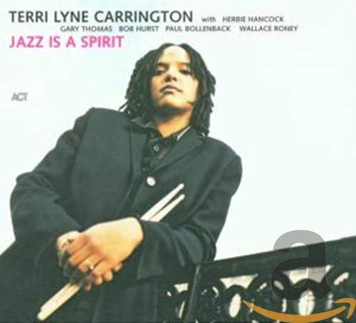 Terri Lyne Carrington: Jazz is a Spirit