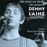 Album cover for Spreading My Wings: The Ultimate Denny Laine Collection