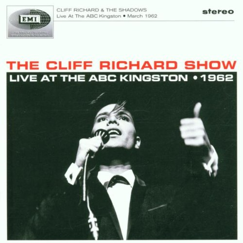 Cliff Richard - The Cliff Richard Show: Live at the ABC Kingston 1962 - Zortam Music