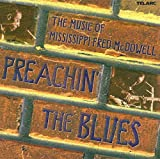 Album cover for Preachin' the Blues: The Music of Mississippi Fred Mcdowell