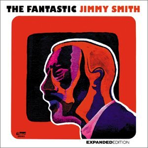 Jimmy Smith: The Fantastic Jimmy Smith