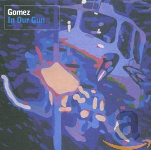 Gomez - In Our Gun - Zortam Music