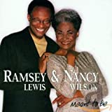 Ramsey Lewis and Nancy Wilson: Meant To Be