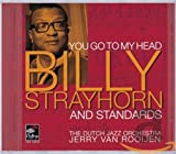 The Dutch Jazz Orchestra: You Go to My Head: Billy Strayhorn and Standards
