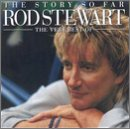 The Story So Far: Very Best of Rod Stewart