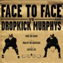 Skivomslag för Face to Face vs. Dropkick Murphys