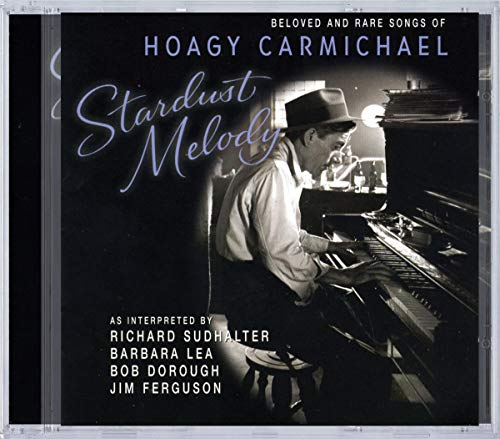 "Featured recording ""Stardust Melodies: The Rare and Beloved Songs of Hoagy Carmichael"""