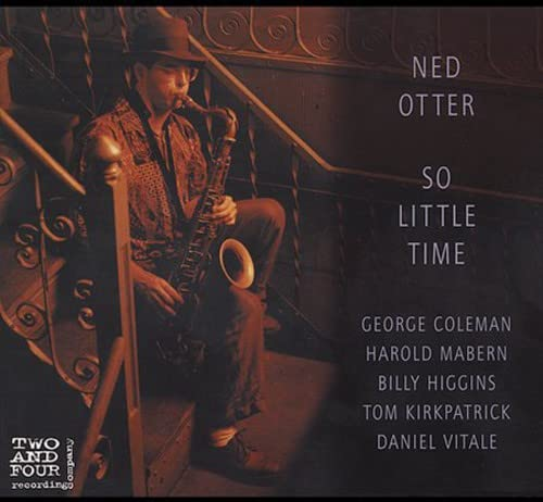 Ned Otter: So Little Time
