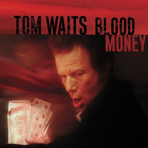 Tom Waits - Blood Money - Zortam Music