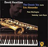 David Hazeltine: The Classic Trio Meets Eric Alexander