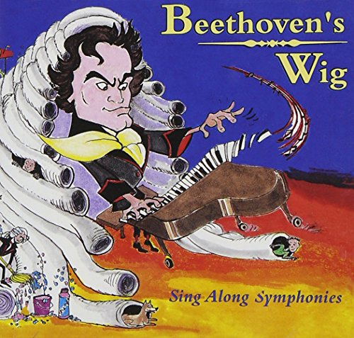Beethoven's Wig--Great Classical Themes with Funny Words for Kids