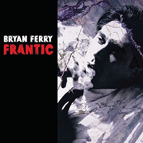 Bryan Ferry - Frantic - Zortam Music