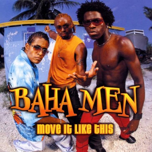 Baha Men - Move It Like This - Zortam Music