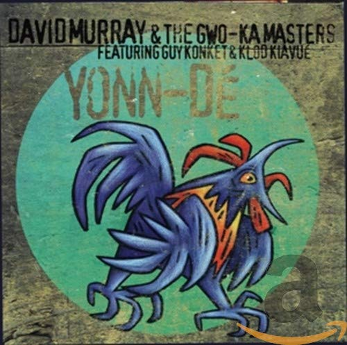 David Murray & The Gwo-Ka Masters: Yonn-De