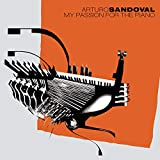Arturo Sandoval: My Passion for the Piano