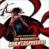 Joe Deninzon: The Adventures Of Stratospheerius