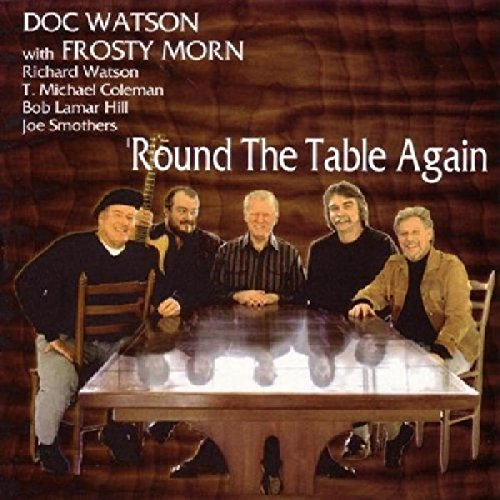 Doc Watson and Frosty Morn: 'Round The Table Again