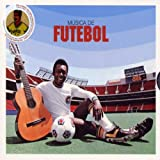Futebol: the Sound of Brasilian Football