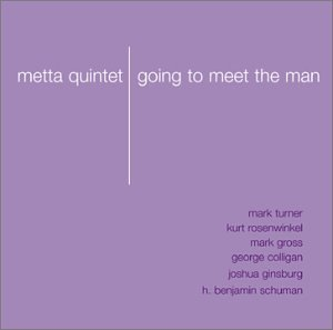 Metta Quintet: Going to Meet the Man