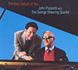 John Pizzarelli and The George Shearing Quintet: The Rare Delight of You