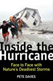 Inside the Hurricane: Face to Face with Nature's Deadliest Storms