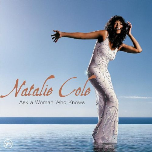 Natalie Cole - Ask a Woman Who Knows - Zortam Music