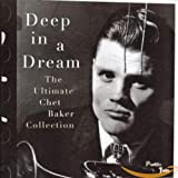 Skivomslag för Deep in a Dream - The Ultimate Chet Baker Collection