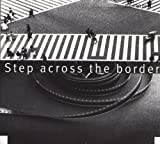 Pochette de l'album pour Step Across the Borders