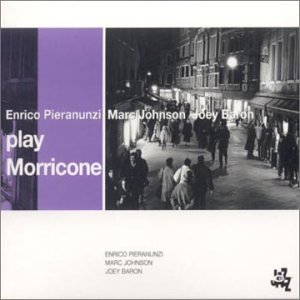 Pieranunzi/Johnson/Baron: Play Morricone