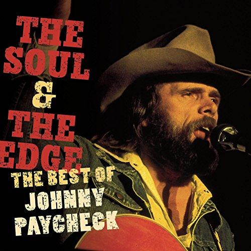 Soul & The Edge: The Best of Johnny Paycheck